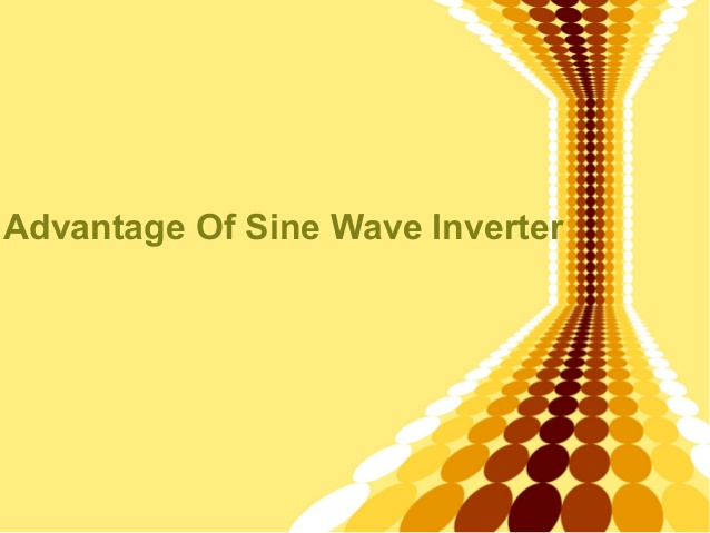The Advantages Of Sine Wave Inverters